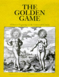 Stanislas Klossowski De Rola: The Golden Game: Alchemical Engravings of the Seventeenth Century