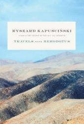 Ryszard Kapuscinski: Travels with Herodotus