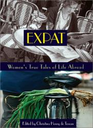: Expat: Women's True Tales of Life Abroad (Adventura Books)