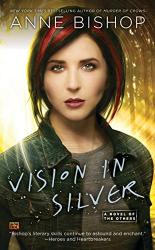 Anne Bishop: Vision In Silver
