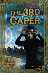 Eric Elkins: The 3rd Caper: A 13th Clock Story