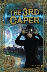 Eric Elkins: The 3rd Caper: A 13th Clock Story