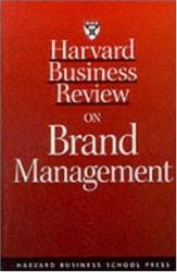 Erich Joachimsthaler, David A. Aaker, et al.: Harvard Business Review on Brand Management