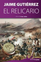 Jaime Gutiérrez: El relicario (Spanish Edition)