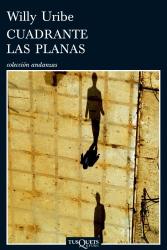 Willy Uribe: Cuadrante Las Planas (Andanzas (Andanzas / Adventures) (Spanish Edition)