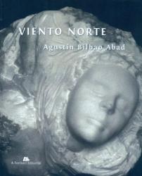 Agustín Bilbao Abad: Viento Norte