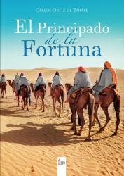 Carlos Ortiz de Zárate: El Principado de la Fortuna (Spanish Edition)