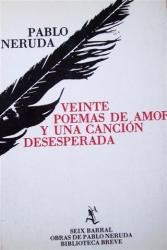 Pablo Neruda: Veinte Poemas De Amor Y Una Cancion Desesperada (Spanish Edition)