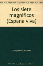 Soledad Gallego-Diaz: Los siete magnificos (Espana viva) (Spanish Edition)