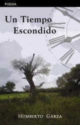 Humberto Garza: Un Tiempo Escondido (Spanish Edition)