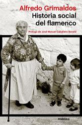 Alfredo Grimaldos: Historia social del flamenco