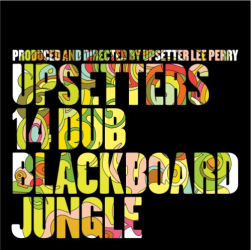 Lee Perry - Upsetters 14 Dub Blackboard Jungle
