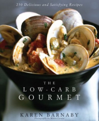 Karen Barnaby: The Low-Carb Gourmet: 250 Delicious and Satisfying Recipes
