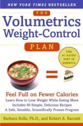Barbara J. Rolls: The Volumetrics Weight-Control Plan : Feel Full on Fewer Calories