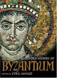 Cyril Mango: The Oxford History of Byzantium