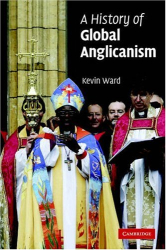 Kevin Ward: A History of Global Anglicanism
