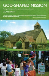 Alan Smith: God-shaped Mission: Theological and Practical Perspectives from the Rural Church