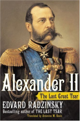 Edvard Radzinsky: Alexander II: The Last Great Tsar