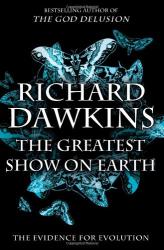 Richard Dawkins: The Greatest Show on Earth: The Evidence for Evolution