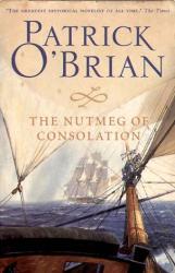 Patrick Obrian: Nutmeg Of Consolation