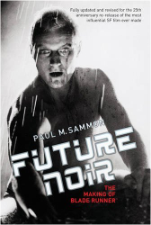 Paul M. Sammon: Future Noir: The Making of Blade Runner