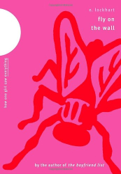 E. Lockhart: Fly on the Wall: How One Girl Saw Everything