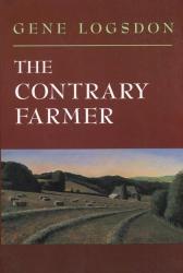 Gene Logsdon: <em>The Contrary Farmer</em>