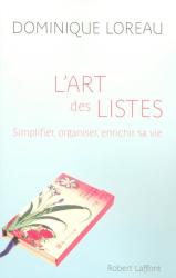 Dominique Loreau: L'art des listes : Simplifier, organiser, enrichir sa vie