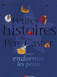Aa. Vv.: Petites histoires du Père Castor pour endormir les petits