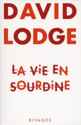 David Lodge: La Vie en sourdine
