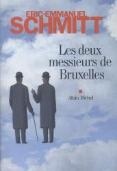 Eric-Emmanuel Schmitt: Les deux messieurs de Bruxelles