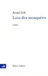 Armel Job: Loin des mosquées