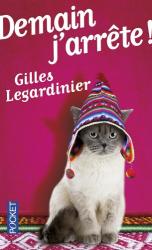 Gilles LEGARDINIER: Demain j'arrête !