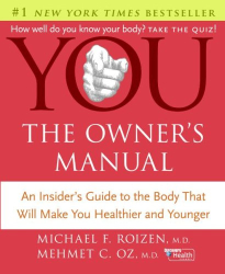 Michael F. Roizen: You the owner's manual
