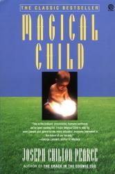 Joseph Chilton Pearce: Magical Child (Plume)