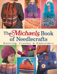 Lark Books: The Michaels Book of Needlecrafts