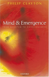 Philip Clayton: Mind and Emergence: From Quantum to Consciousness