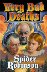 Spider Robinson: Very Bad Deaths