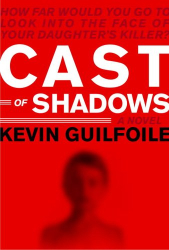 KEVIN GUILFOILE: Cast of Shadows