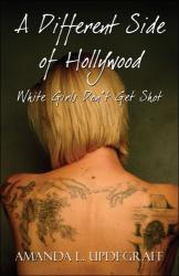 Amanda L. Updegraff: A Different Side of Hollywood: White Girls Don't Get Shot