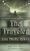 John Twelve Hawks: The Traveler (Fourth Realm Trilogy, Book 1)