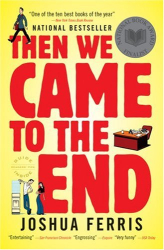 Joshua Ferris: Then We Came to the End: A Novel