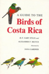 Gary Stiles: Guide to the Birds of Costa Rica (Helm Field Guides)