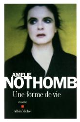 Amélie Nothomb: Une forme de vie