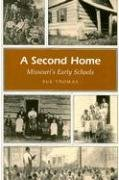 Sue Thomas: A Second Home: Missouri's Early Schools (Missouri Heritage Readers)