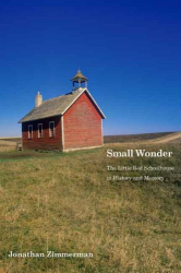 Jonathan Zimmerman: Small Wonder: The Little Red Schoolhouse in History and Memory (Icons of America)