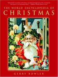Gerry Bowler: The World Encyclopedia of Christmas