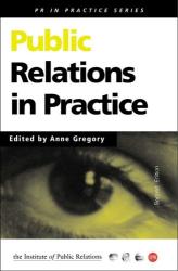 Anne Gregory: Public Relations in Practice (PR in Practice S.)