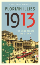 Florian Illies: 1913: The Year before the Storm