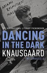 Karl Ove Knausgaard: Dancing in the Dark